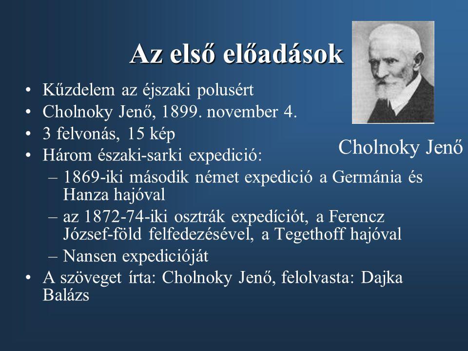 Az első előadások Cholnoky Jenő Kűzdelem az éjszaki polusért
