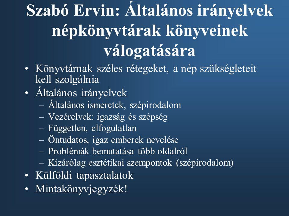 Szabó Ervin: Általános irányelvek népkönyvtárak könyveinek válogatására