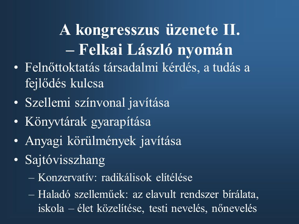 A kongresszus üzenete II. – Felkai László nyomán