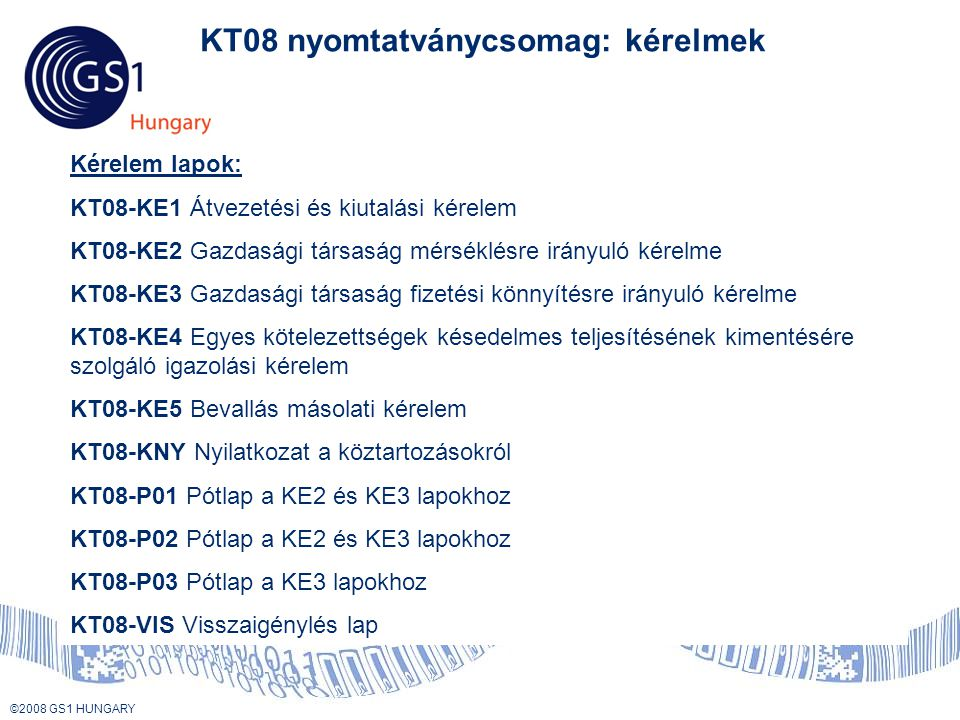 KT08 nyomtatványcsomag: kérelmek