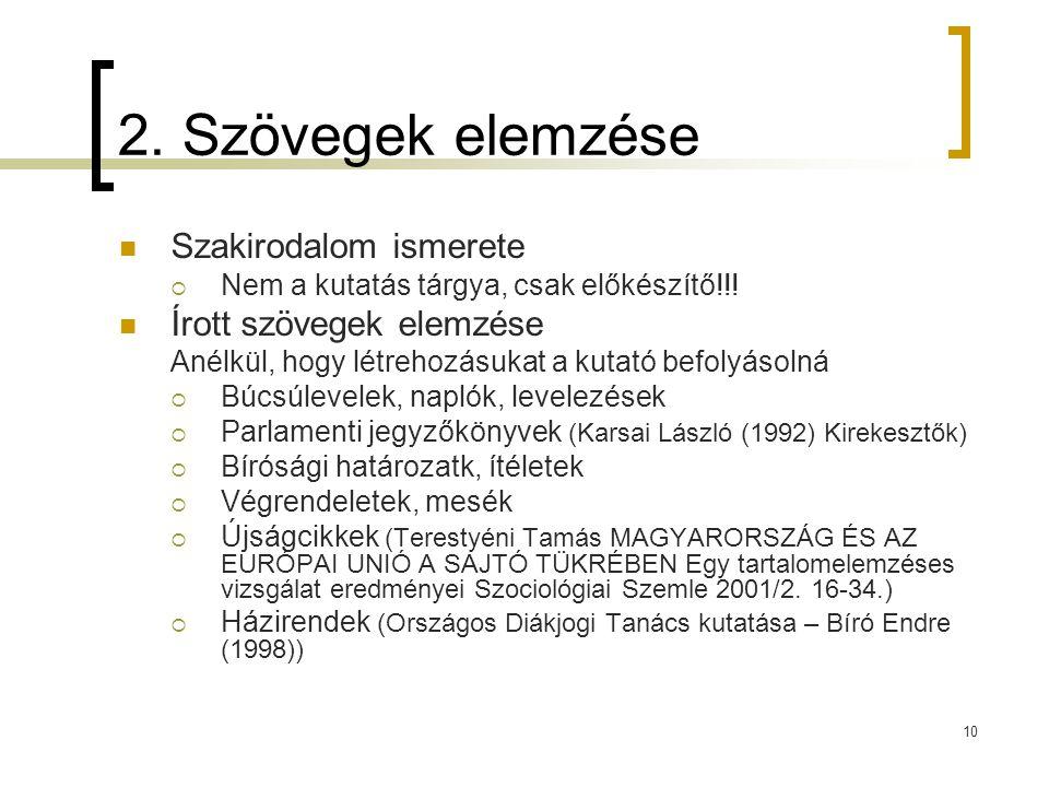 2. Szövegek elemzése Szakirodalom ismerete Írott szövegek elemzése