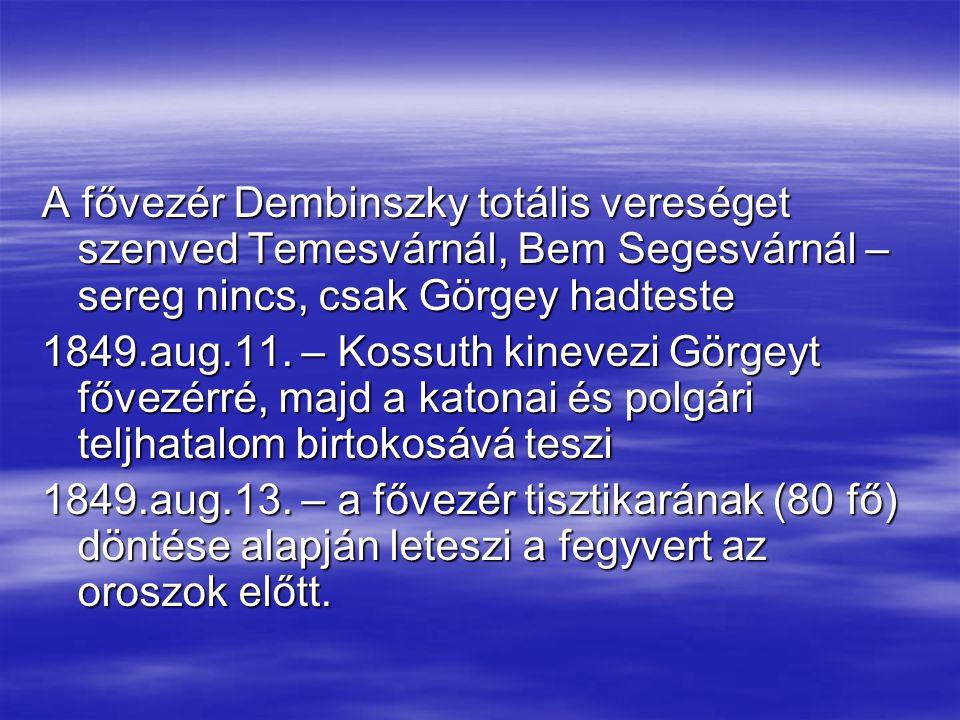 A fővezér Dembinszky totális vereséget szenved Temesvárnál, Bem Segesvárnál – sereg nincs, csak Görgey hadteste