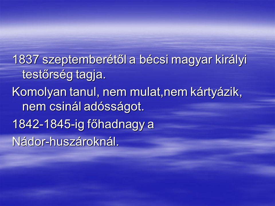 1837 szeptemberétől a bécsi magyar királyi testőrség tagja.