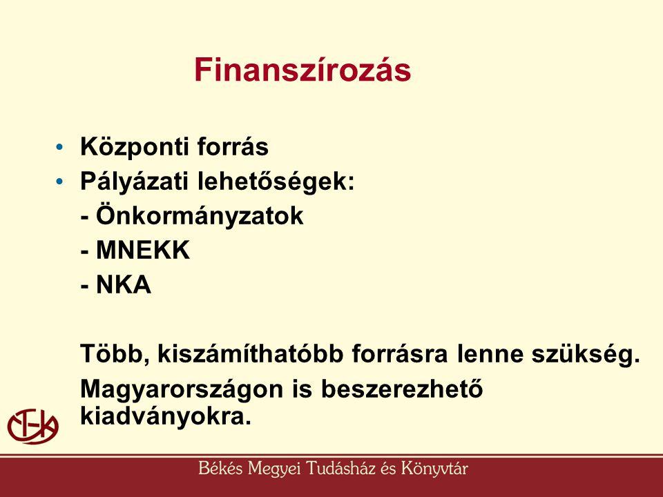 Finanszírozás Központi forrás Pályázati lehetőségek: - Önkormányzatok