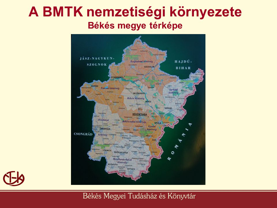 A BMTK nemzetiségi környezete Békés megye térképe