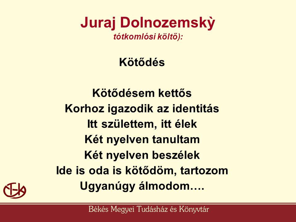 Juraj Dolnozemskỳ tótkomlósi költő):