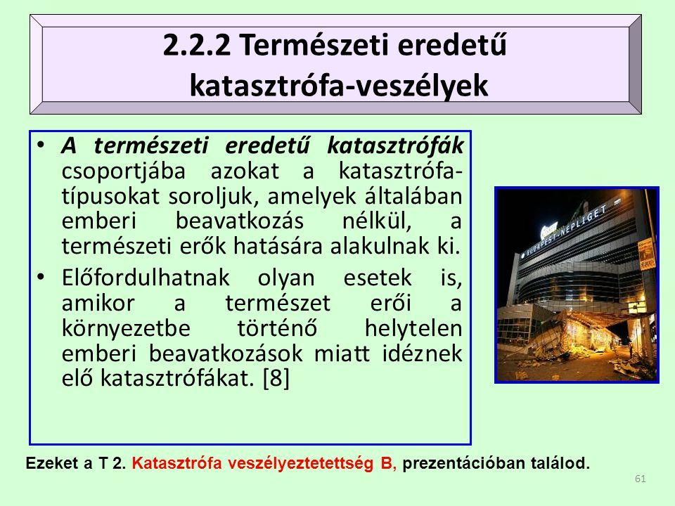 2.2.2 Természeti eredetű katasztrófa-veszélyek