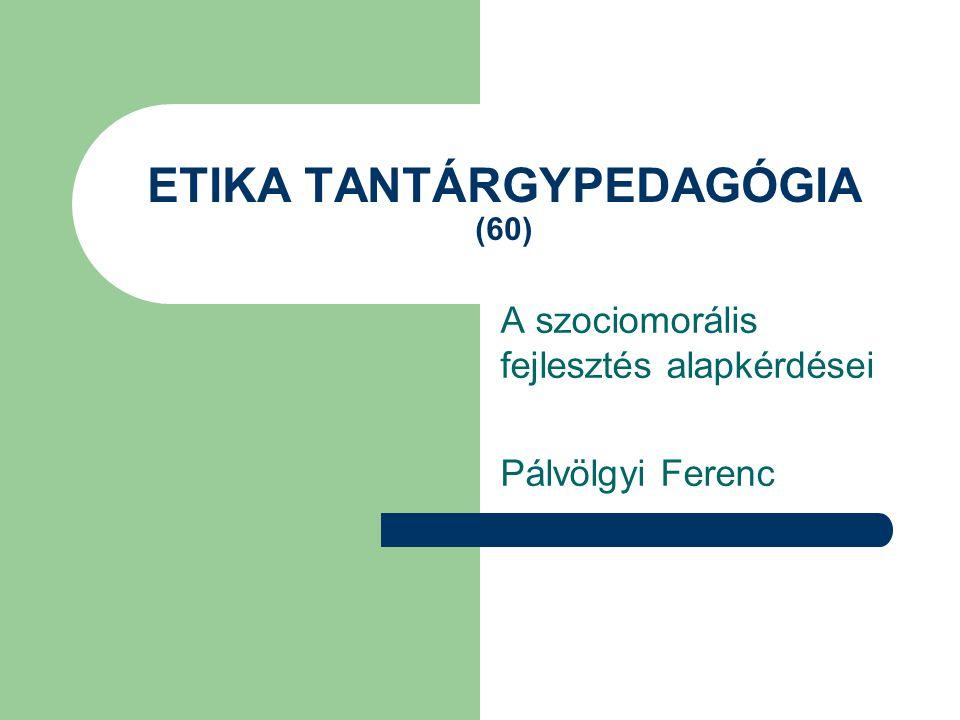 ETIKA TANTÁRGYPEDAGÓGIA (60)