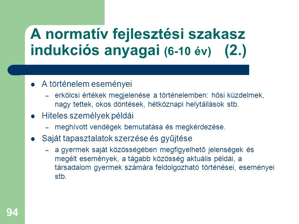 A normatív fejlesztési szakasz indukciós anyagai (6-10 év) (2.)