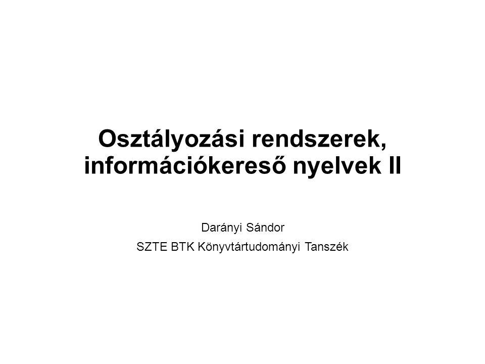 Osztályozási rendszerek, információkereső nyelvek II