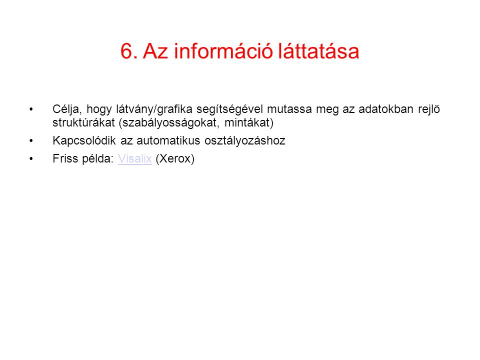 6. Az információ láttatása