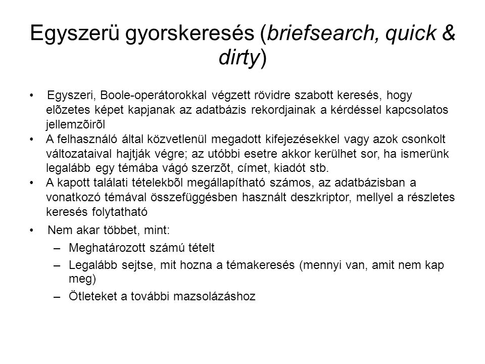 Egyszerü gyorskeresés (briefsearch, quick & dirty)