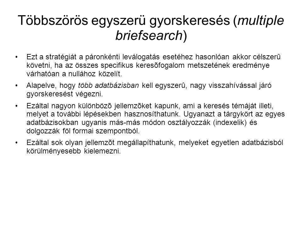 Többszörös egyszerü gyorskeresés (multiple briefsearch)
