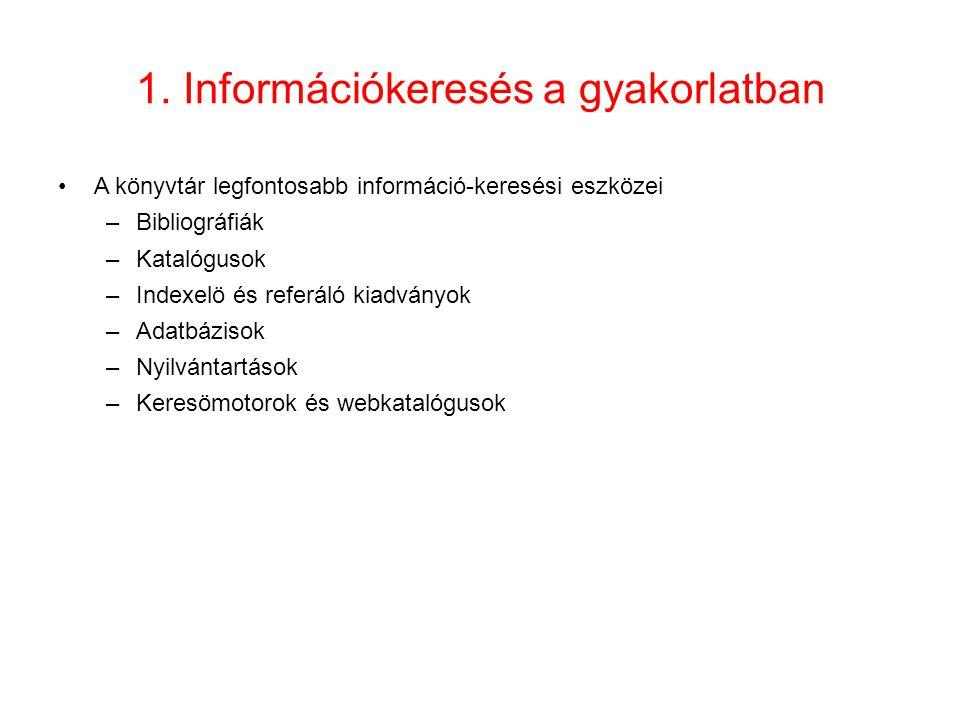 1. Információkeresés a gyakorlatban