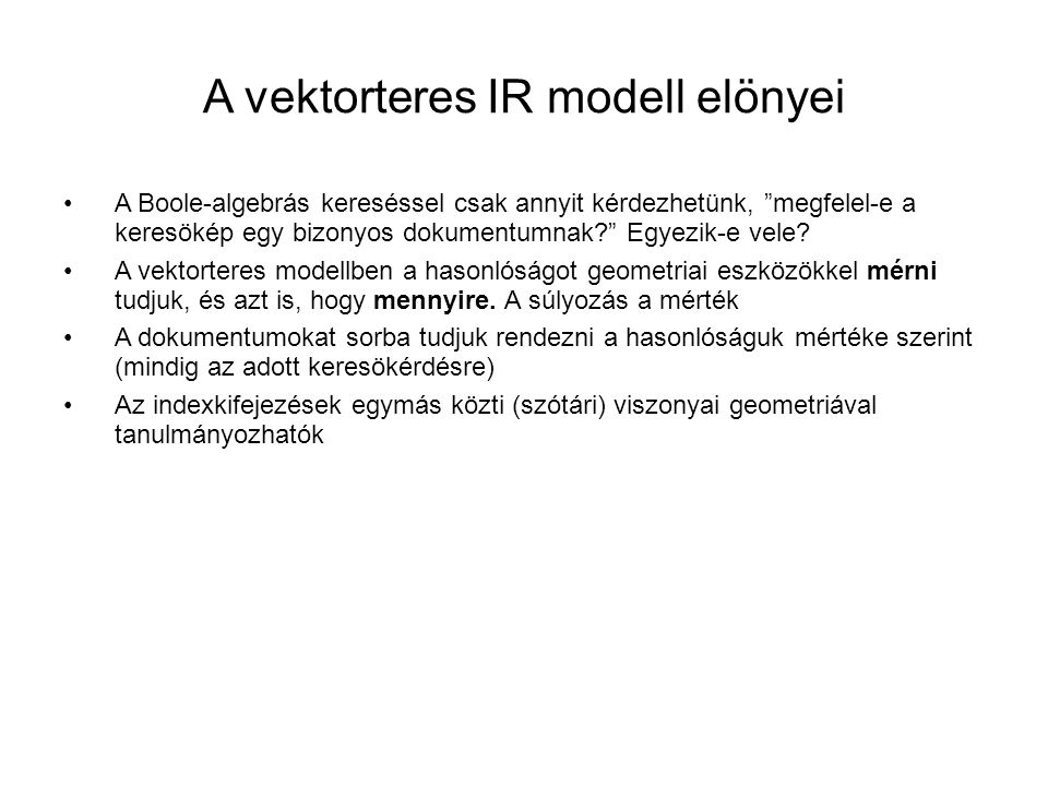 A vektorteres IR modell elönyei
