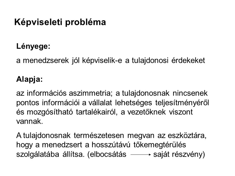 Képviseleti probléma Lényege: