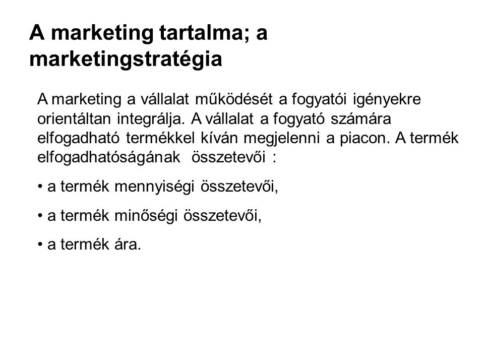 A marketing tartalma; a marketingstratégia