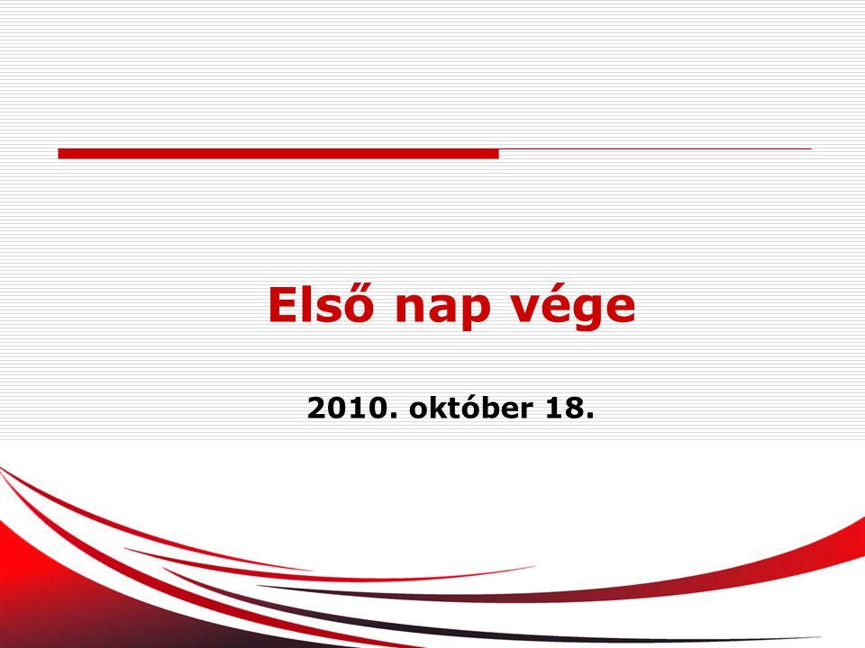 Első nap vége 2010. október 18.