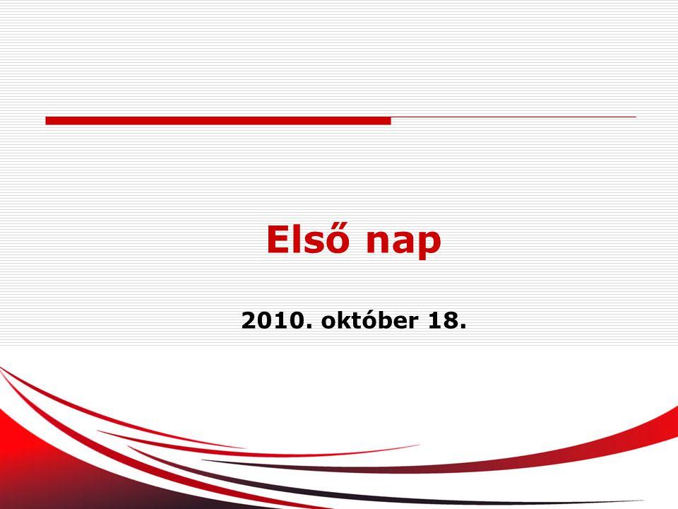 Első nap 2010. október 18.
