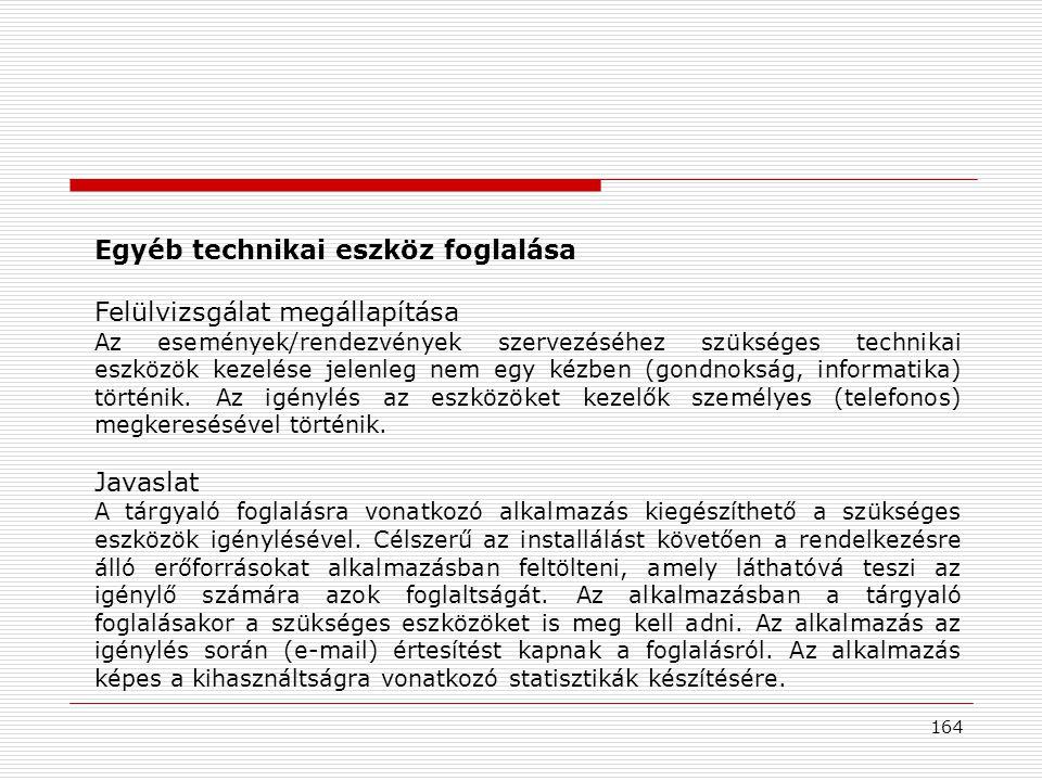 Egyéb technikai eszköz foglalása Felülvizsgálat megállapítása