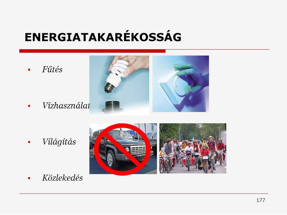 ENERGIATAKARÉKOSSÁG Fűtés Vízhasználat Világítás Közlekedés
