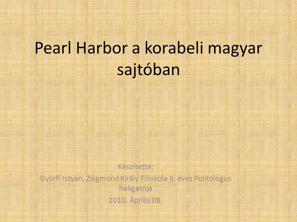 Pearl Harbor a korabeli magyar sajtóban
