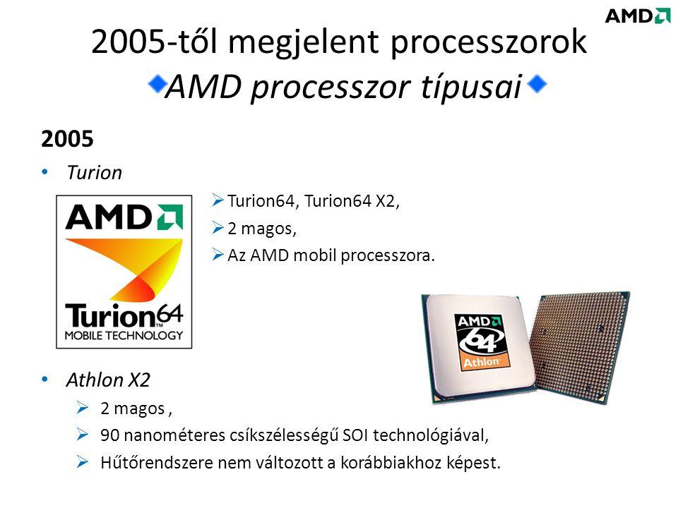 2005-től megjelent processzorok AMD processzor típusai