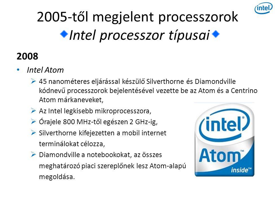 2005-től megjelent processzorok Intel processzor típusai