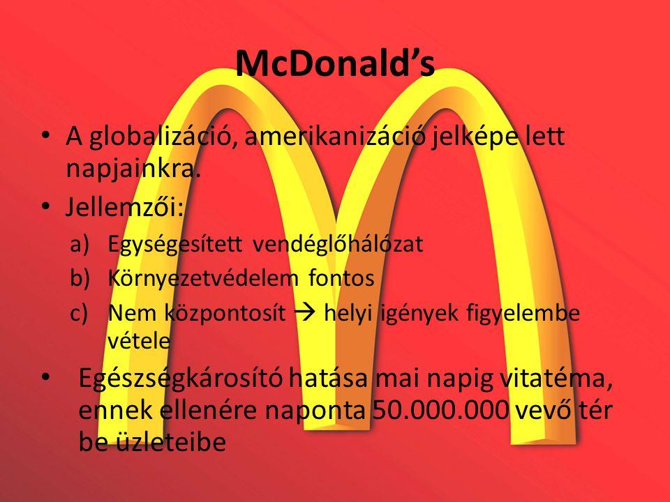 McDonald's A globalizáció, amerikanizáció jelképe lett napjainkra.