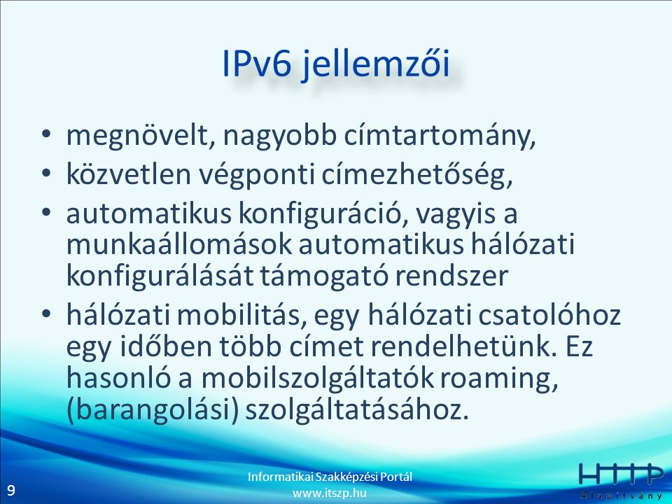 IPv6 jellemzői megnövelt, nagyobb címtartomány,