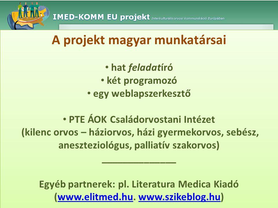 A projekt magyar munkatársai PTE ÁOK Családorvostani Intézet