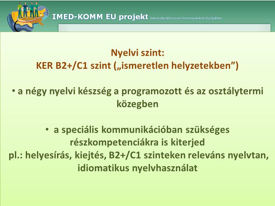 """KER B2+/C1 szint (""""ismeretlen helyzetekben )"""