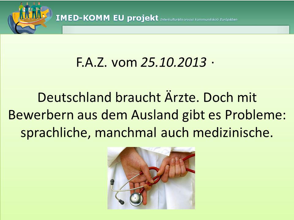 F.A.Z. vom 25.10.2013 · Deutschland braucht Ärzte.