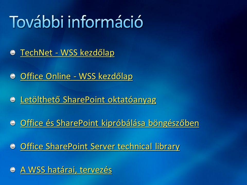 További információ TechNet - WSS kezdőlap Office Online - WSS kezdőlap