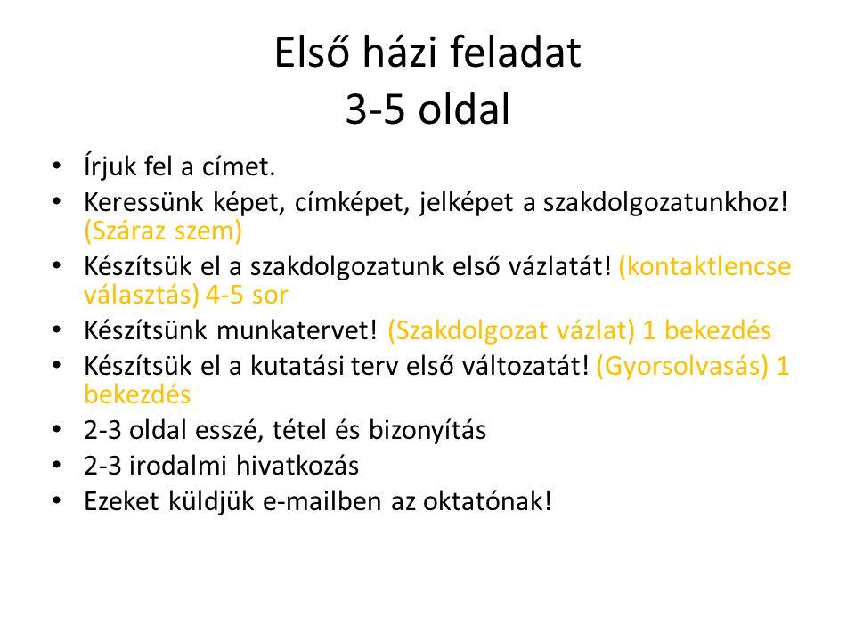 Első házi feladat 3-5 oldal