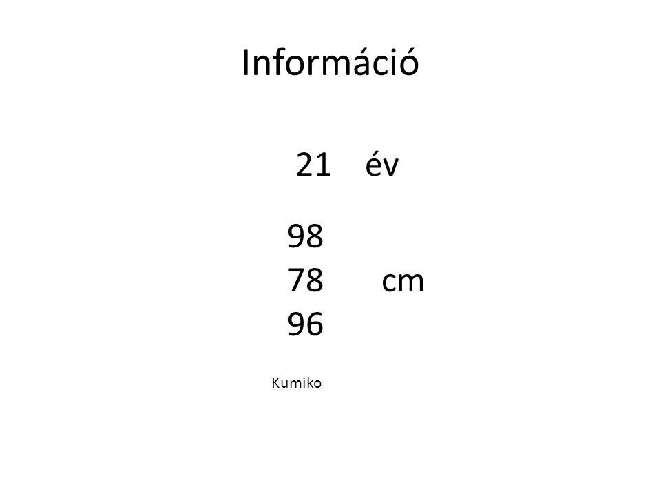 Információ 21 év 98 78 96 cm Kumiko