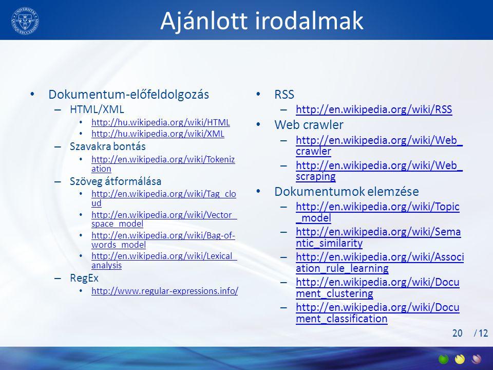 Ajánlott irodalmak Dokumentum-előfeldolgozás RSS Web crawler