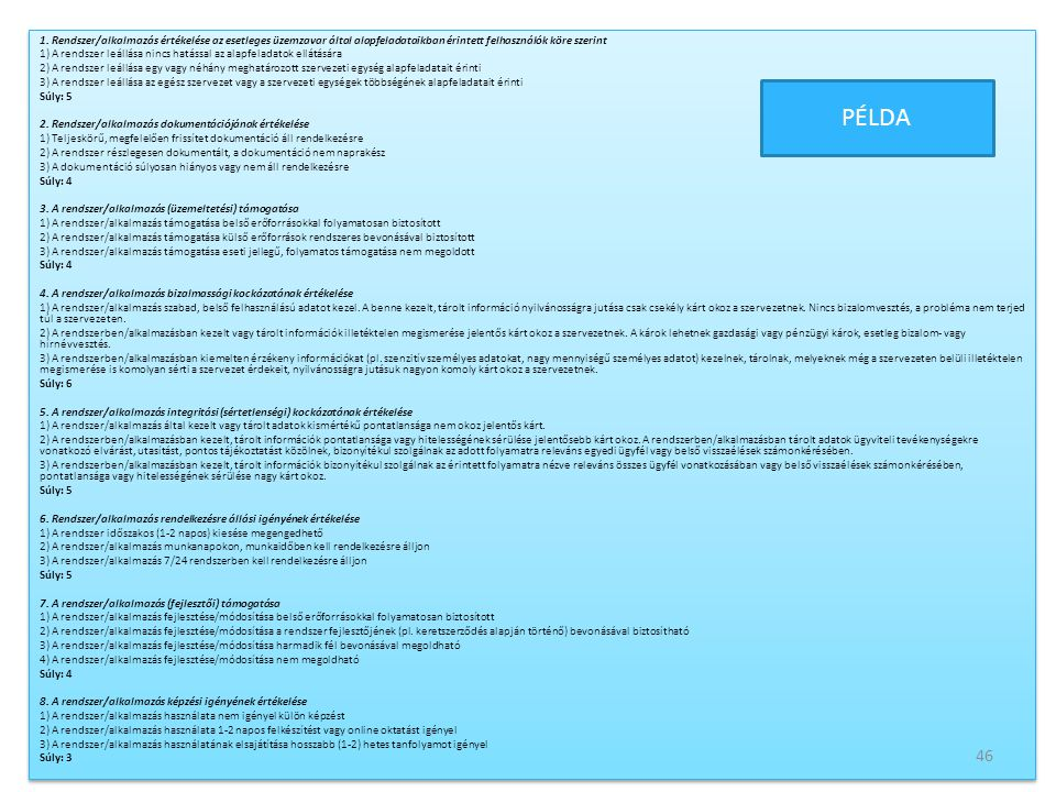 1. Rendszer/alkalmazás értékelése az esetleges üzemzavar által alapfeladataikban érintett felhasználók köre szerint