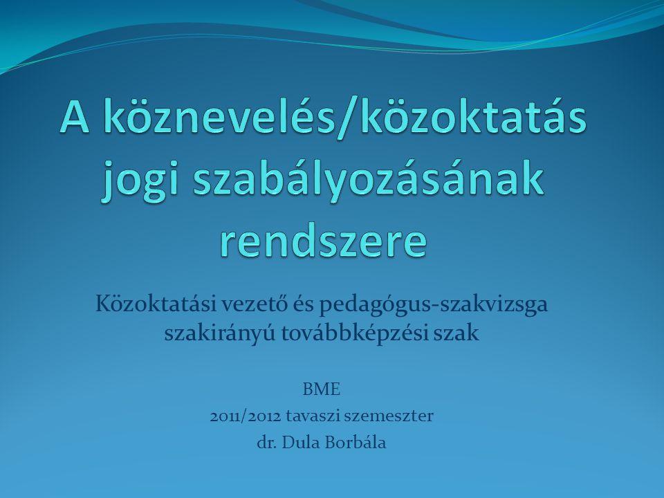 A köznevelés/közoktatás jogi szabályozásának rendszere