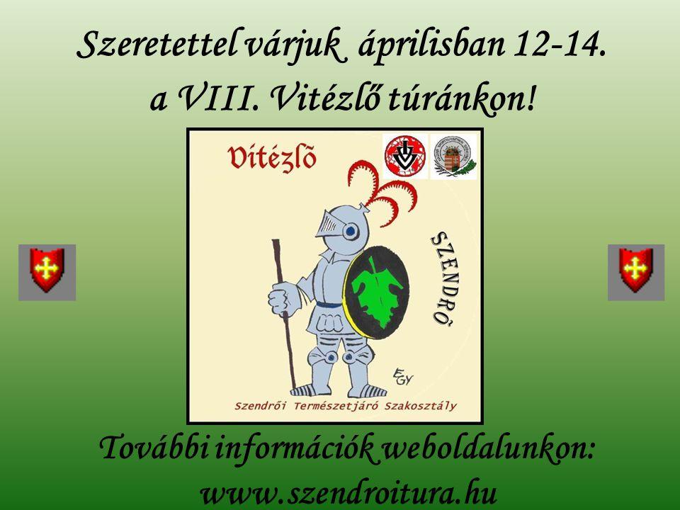 További információk weboldalunkon: www.szendroitura.hu