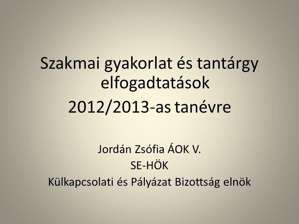 Szakmai gyakorlat és tantárgy elfogadtatások 2012/2013-as tanévre