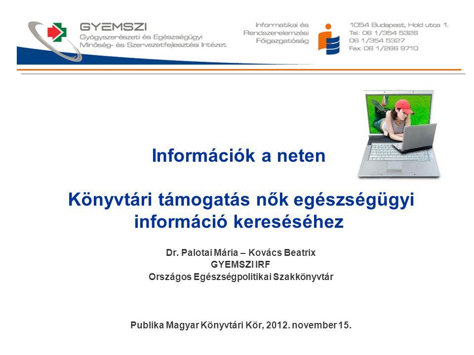 Információk a neten Könyvtári támogatás nők egészségügyi információ kereséséhez