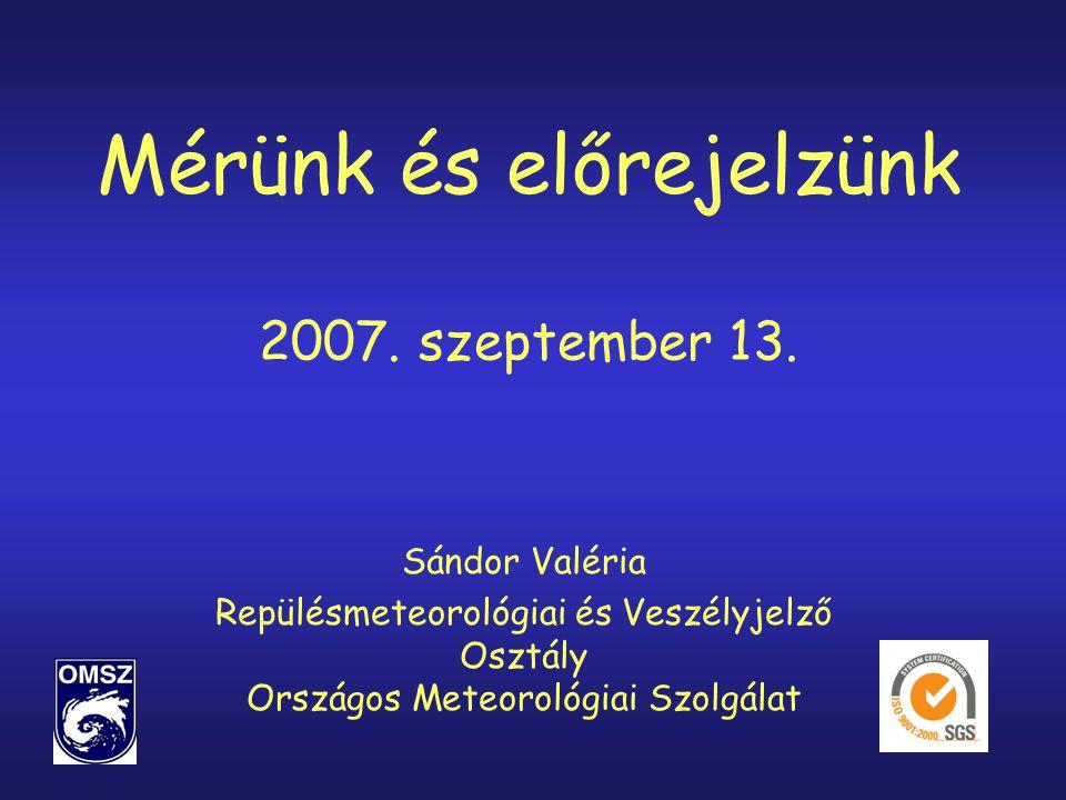 Mérünk és előrejelzünk 2007. szeptember 13.