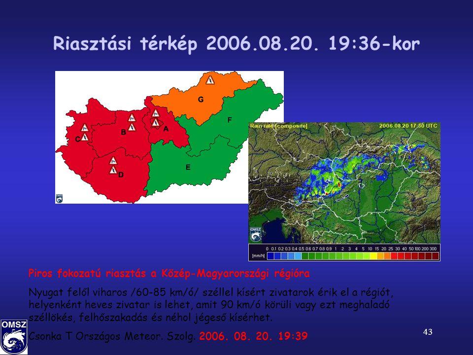 Riasztási térkép 2006.08.20. 19:36-kor