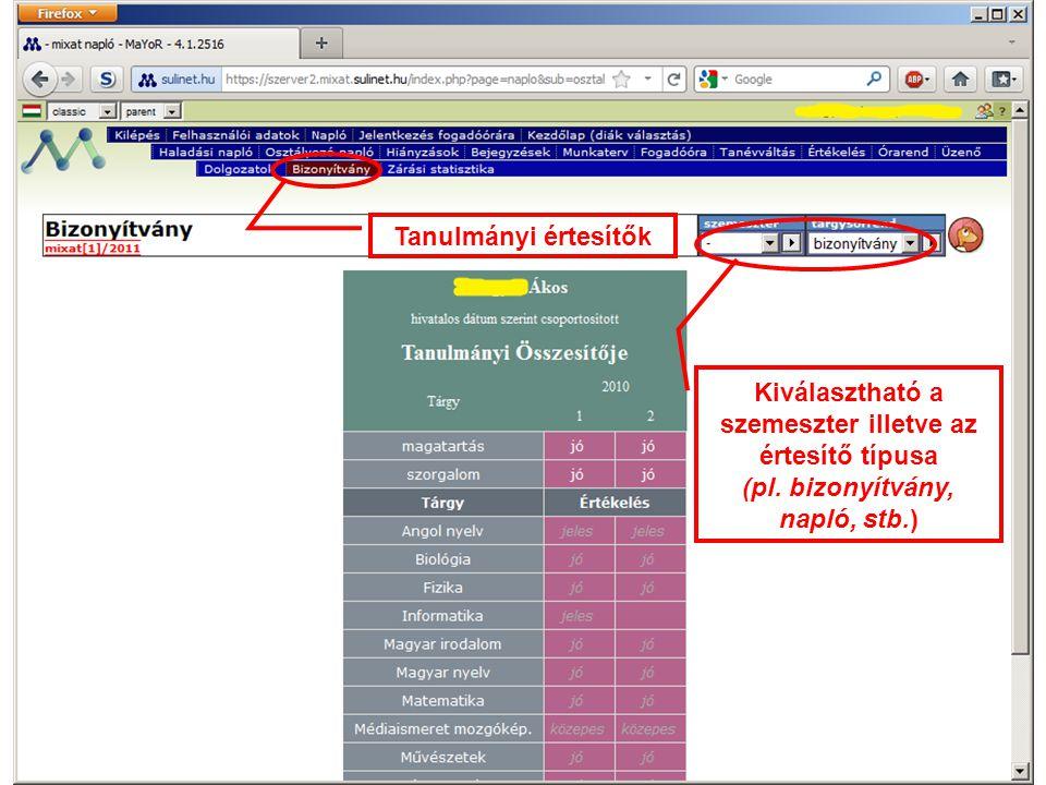 Tanulmányi értesítők Kiválasztható a szemeszter illetve az értesítő típusa (pl.