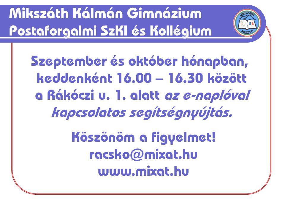 Mikszáth Kálmán Gimnázium Postaforgalmi SzKI és Kollégium