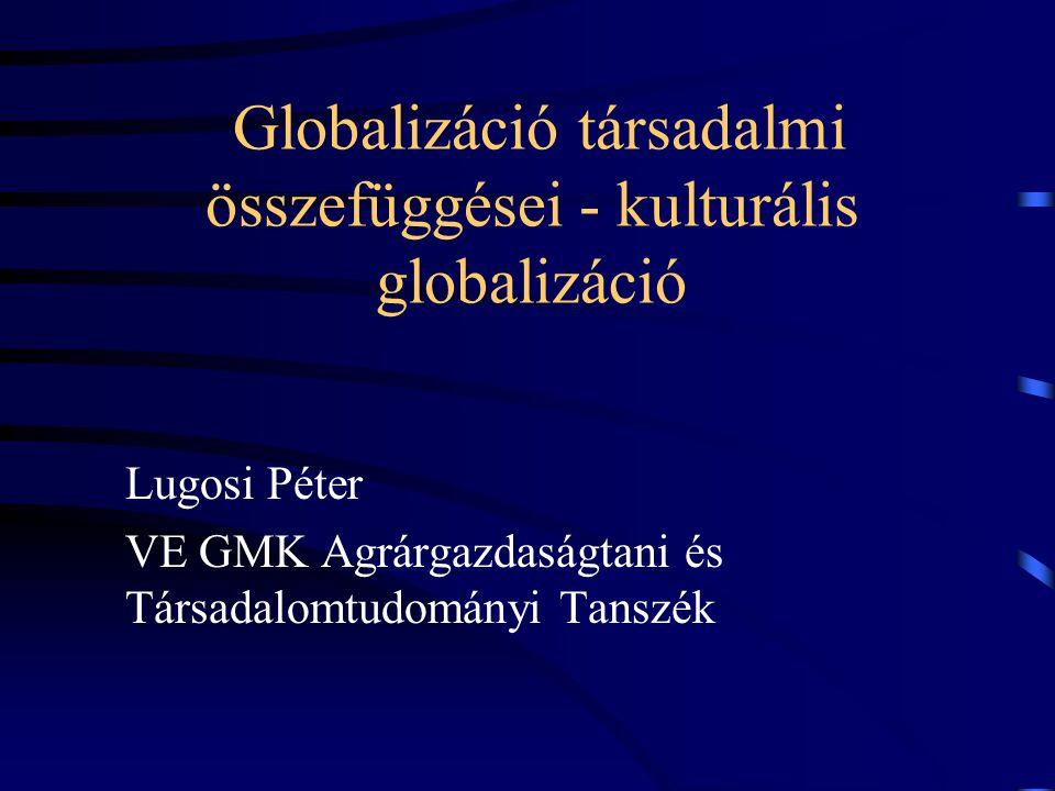 Globalizáció társadalmi összefüggései - kulturális globalizáció