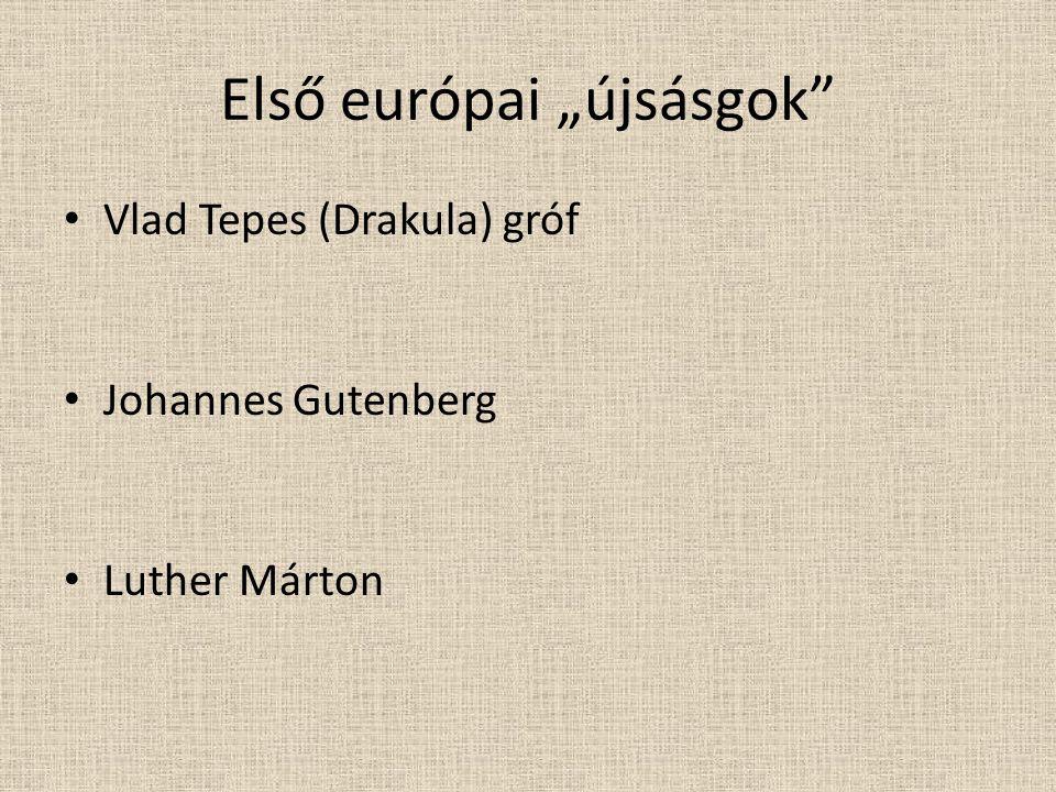 """Első európai """"újsásgok"""