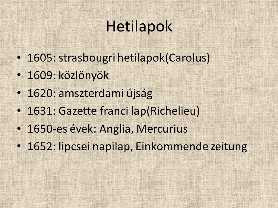 Hetilapok 1605: strasbougri hetilapok(Carolus) 1609: közlönyök