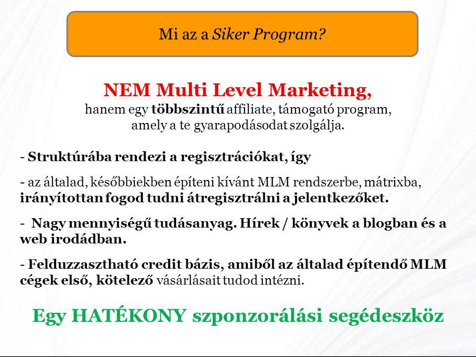 NEM Multi Level Marketing, Egy HATÉKONY szponzorálási segédeszköz